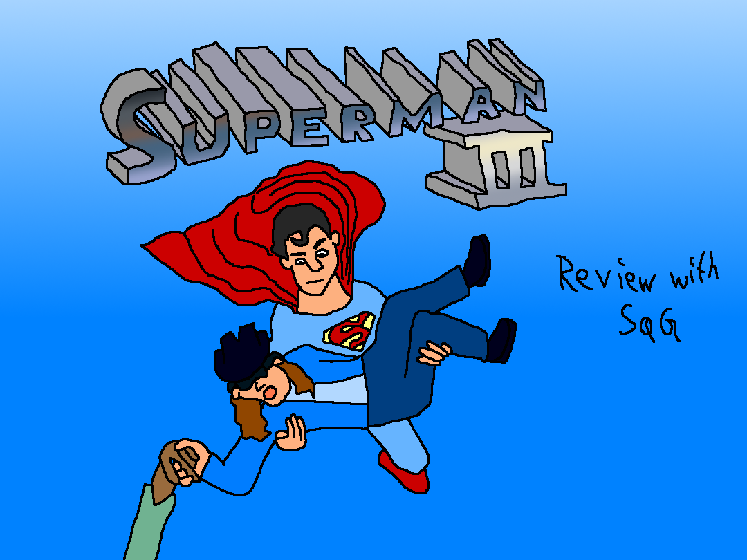 Movie Rehab: Superman III (+ Bloopers)