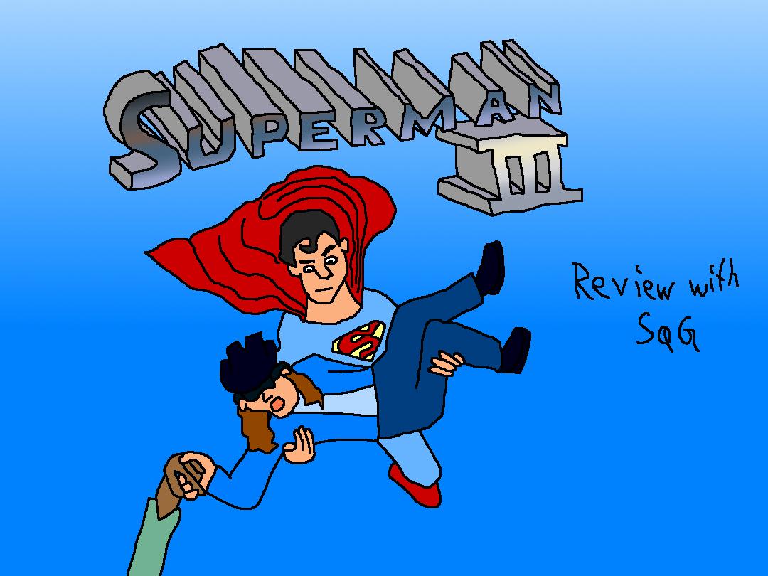 Movie Rehab: Superman III (+ Bloopers)