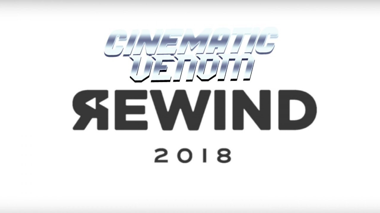 Cinematic Venom Rewind 2018